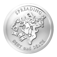 1 oz Srebrny Krążek 2014 Spreading Debt and Death | Seria Banksterska