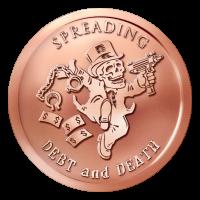 1 oz Kupfermedaille - Schulden und Tod verbreiten | Banknoven - 2014